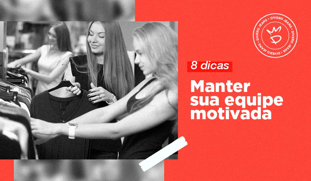 8 dicas para manter sua equipe motivada sempre